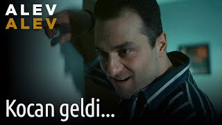 Alev Alev 4. Bölüm - Kocan Geldi...