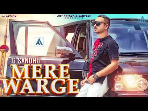 G Sandhu || MERE WARGE || Art ATTACK || New Punjabi Song 2018 || sad songs || punjbi songs
