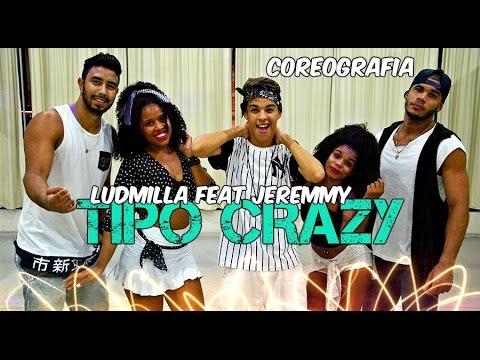 Tipo Crazy - Ludmilla ft Jeremih Coreografia Thi