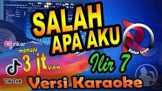 Download Salah Apa 4ku - ilir7 Remix (Karaoke Tanpa Vocal) 🎵