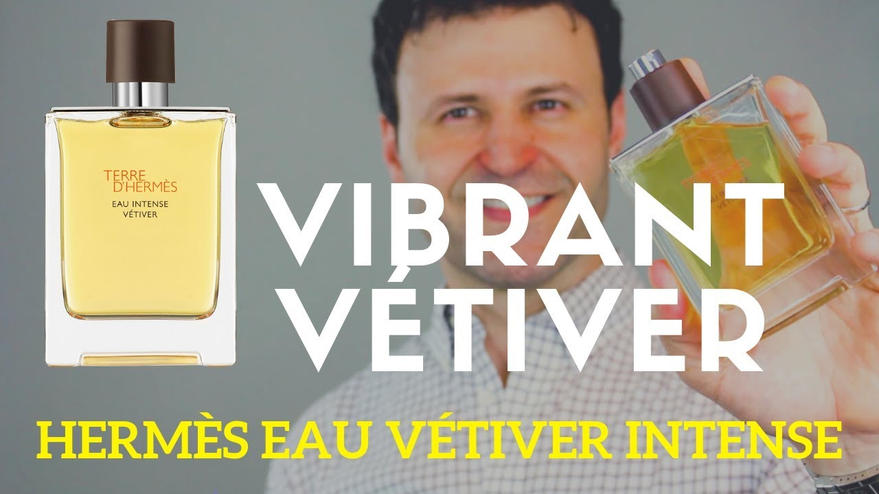 New Terre Dhermes Eau Intense Vétiver Review Max Forti Youtube