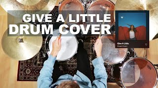 GIVE A LITTLE • MAGGIE ROGERS | DRUM COVER