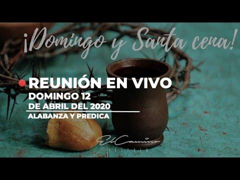 🔴  Servicio 12 De Abril  2020 -En Vivo | Iglesia El Camino