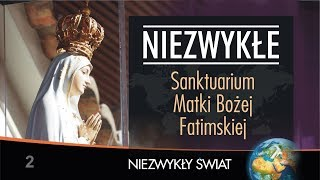 Baixar Niezwykly Swiat - Sanktuarium MB Fatimskiej - 4K - Lektor PL - 13 min.