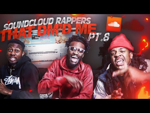 REACTING TO SOUNDCLOUD RAPPERS WHO DMED ME !!! PART 8