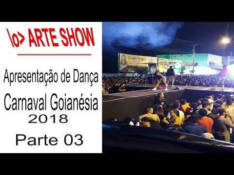 Carnaval Goianésia 2018 (10-Fevereiro)(Parte 03) - ARTE SHOW (Funk)