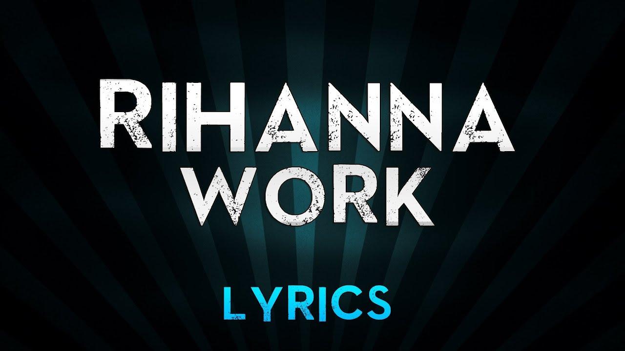 Rihanna - Work (Lyrics) ft. Drake - Rimix Song With lyrics - Rihanna VEVO