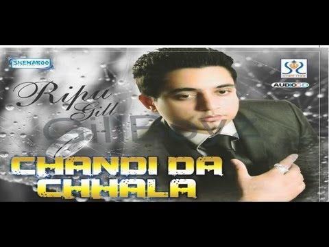 New Punjabi Songs 2015 | Chandi Da Challa | Ripu Gill | Latest Punjabi Songs