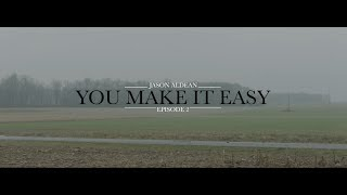 Jason Aldean -You Make It Easy (Ep 2) (Music Video)