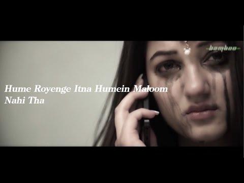 Hum Royenge itana humein Maloon nahi tha || sad song with Lyrics || Bamboo Entertainment