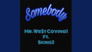 Somebody (feat. Skins2)