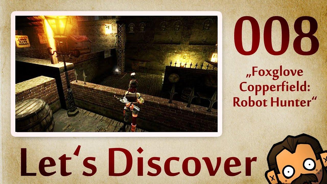 Hervorragend Letu0027s Discover #008: Foxglove Copperfield: Robot Hunter [720p] [deutsch] [ Freeware]