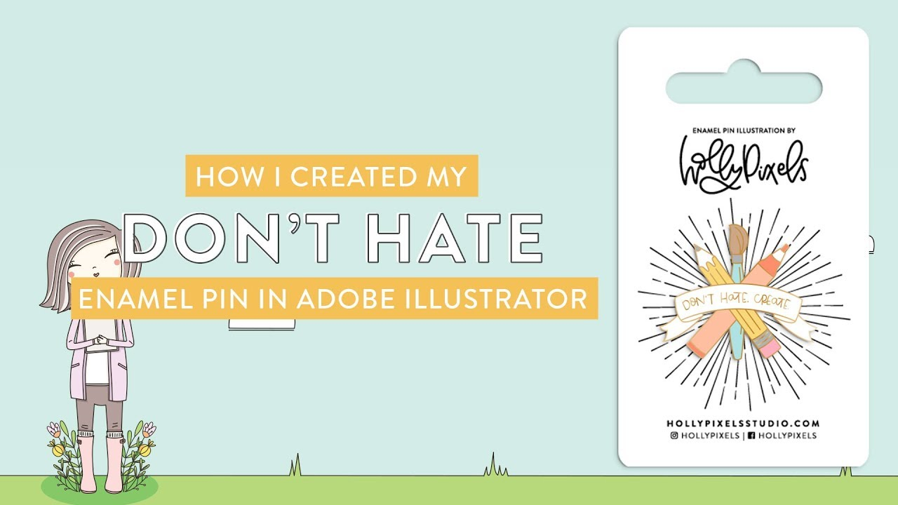 34 29 MB] Creating My Don't Hate Create Enamel Pin in Adobe