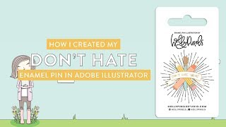 Creating My Don't Hate Create Enamel Pin In Adobe Illustrator