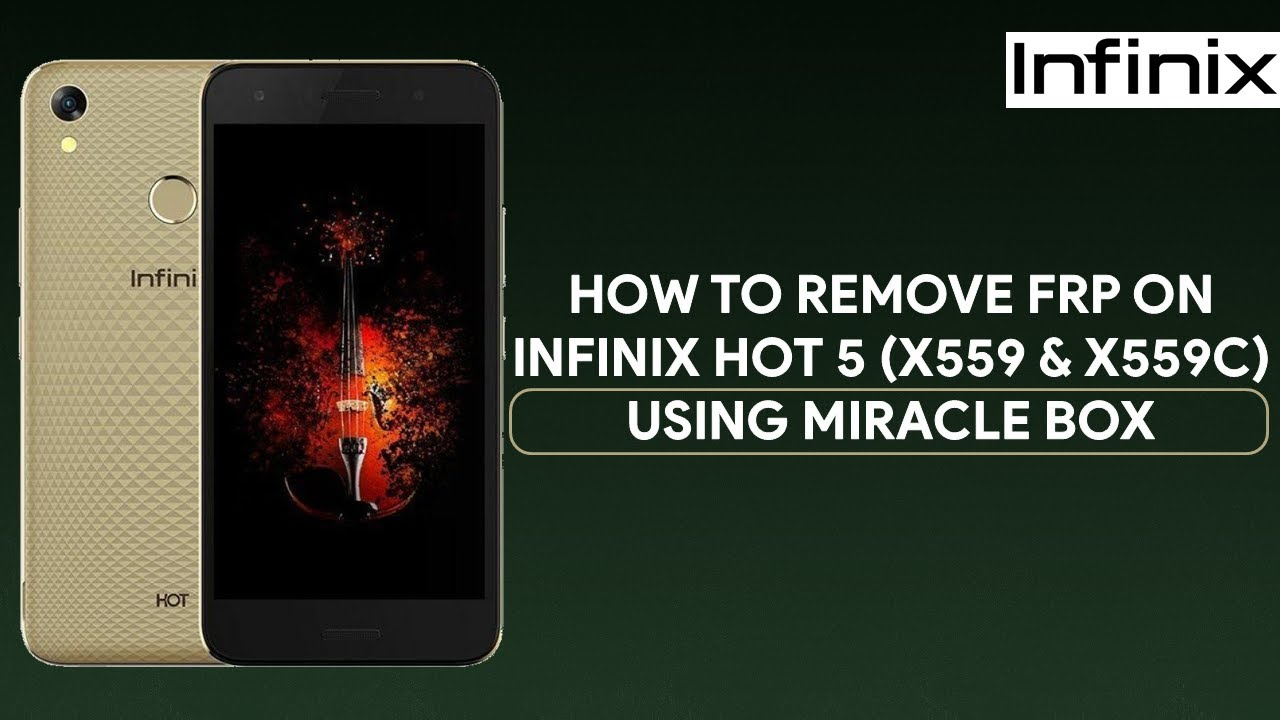 How To Remove FRP On Infinix Hot 5 (X559 & X559C) Using Miracle Box -  [romshillzz]