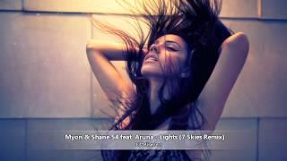 Myon & Shane54 feat Aruna - Lights (7 Skies Remix)