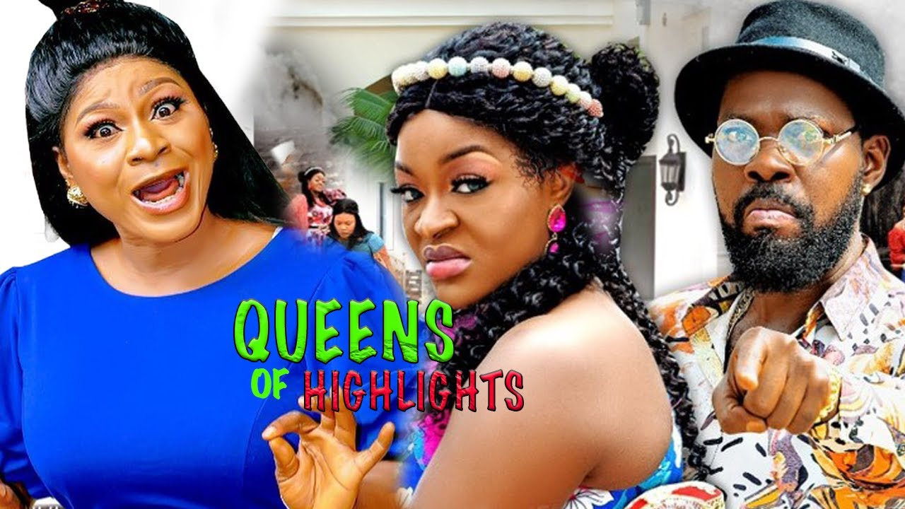 Download QUEEN OF HIGHLIGHTS {COMPLETE MOVIE} - NEW HIT MOVIE|LATEST NIGERIAN NOLLYWOOD MOVIE