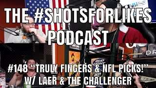 "#148 ""Truly Fingers & NFL Picks!"" w/Laer & The Challenger"