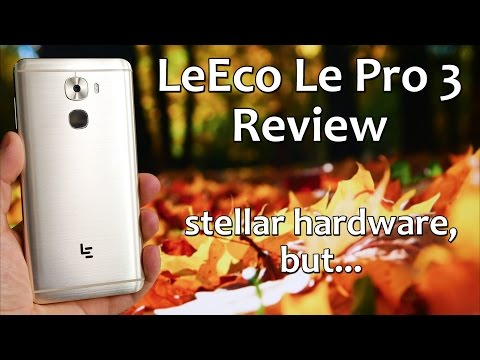 LeEco Le Pro 3 Review | stellar hardware, but...