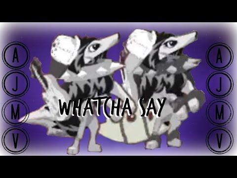 AJMV- Whatcha say