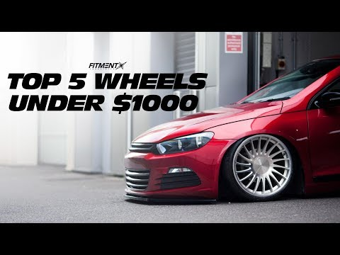 Top 5 Wheels UNDER $1000
