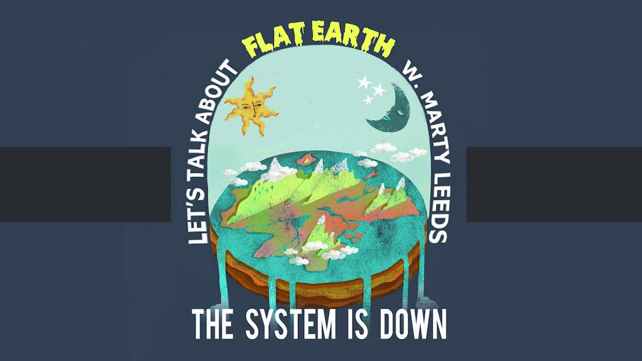 Let's Talk About Flat Earth w. Marty Leeds - The System is Down
