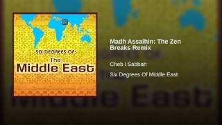 Madh Assalhin: The Zen Breaks Remix