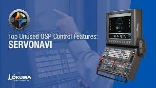 Top unused osp control features: servonavi【okuma corporation japan】