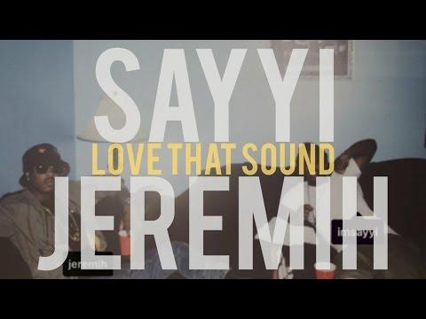 Sayyi ft. Jeremih - Love That Sound (lyrics)
