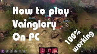 How to play Vainglory on PC [100%working]