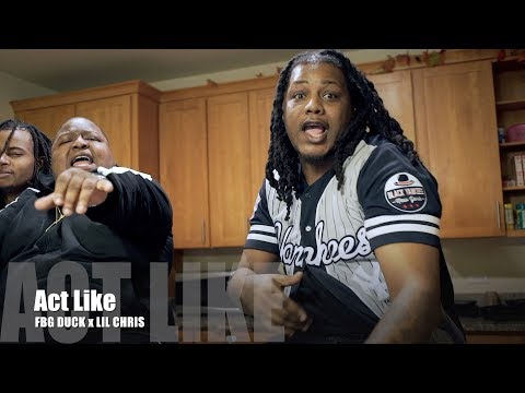 FBG Duck x Lil Chris - Act Like (Music Video)
