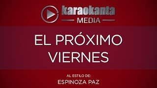 Karaokanta - Espinoza Paz - El próximo viernes