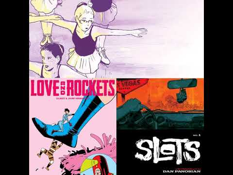 Episode 252: Reviews of Spinning, Love and Rockets, Vol. 4 #3, and Slots #1