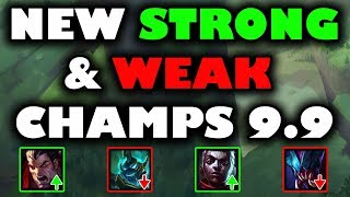 New Strong and Weak Champs Patch 9.9 (timestamps below)