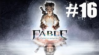 Fable Anniversary Walkthrough Part 16 Gameplay Lets Play Playthrough