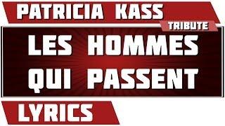 Paroles Les Hommes Qui Passent - Patricia Kaas tribute