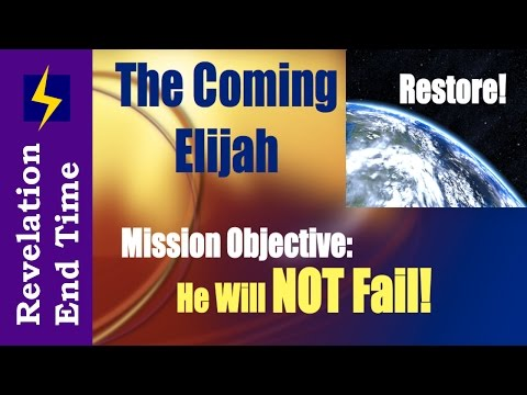 The Coming of Elijah the Prophet - He Will Not Fail!  (Malachi 4) ✔
