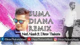 Neel Akash SUMA DIANA , Remix , DHRUV THAKURIA , New Assamese Remix 2018