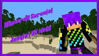 Jungla i 32 bloki  - Minecraft Survival [Odcinek 2]