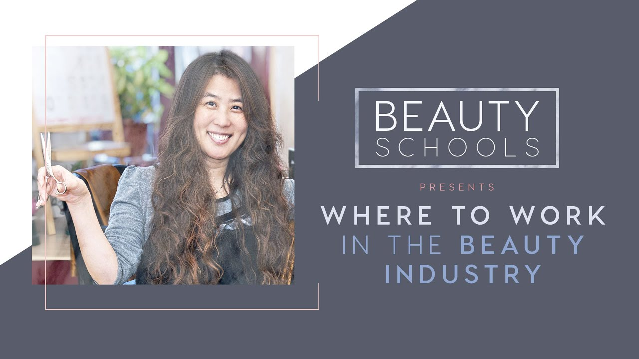 Where to Work in the Beauty Industry - YouTube