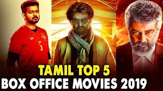 Tamil Top 5 Box Office Movies 2019 | 100 Crore Collections | Thalapathy Vijay | Thala Ajith | Rajini