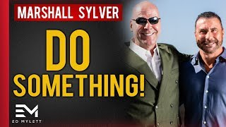 How to Overcome PROCRASTINATION! (And do BIG Things) | Ed Mylett & Marshall Sylver