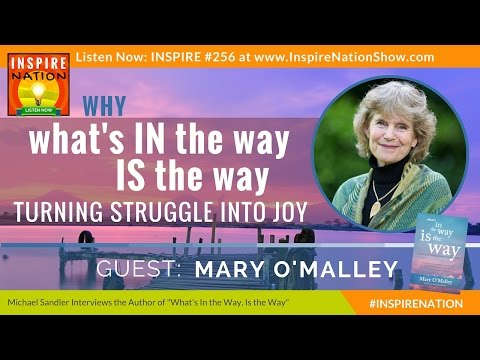 ★ MARY O'MALLEY: AWAKENING - How to Surrender & Accept What Is! | What's In The Way, Is Your Way