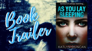 As You Lay Sleeping by Katlyn Duncan Book Trailer