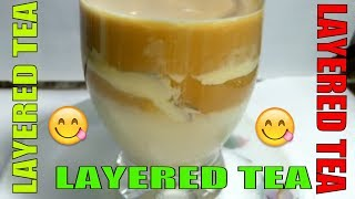 Layered tea || How to make Layered Tea || Layered Tea Recipe