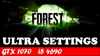 The Forest (Ultra Settings) | GTX 1070 + i5 4690 [1080p 60fps]