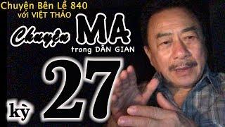 MC VIỆT THẢO- CBL(840)- CHUYỆN MA trong DÂN GIAN kỳ 27 - April 4, 2019