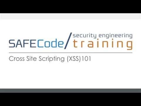 Cross Site Scripting  (XSS) 101 (SAFECode On Demand Training Course)