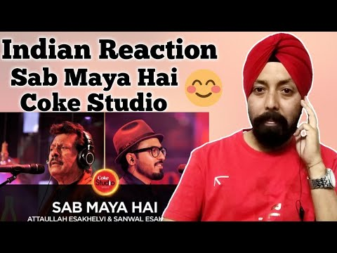 Indian Reaction on Attaullah Esakhelvi & Sanwal , Sab Maya Hai, Coke Studio | React By Singh Studio