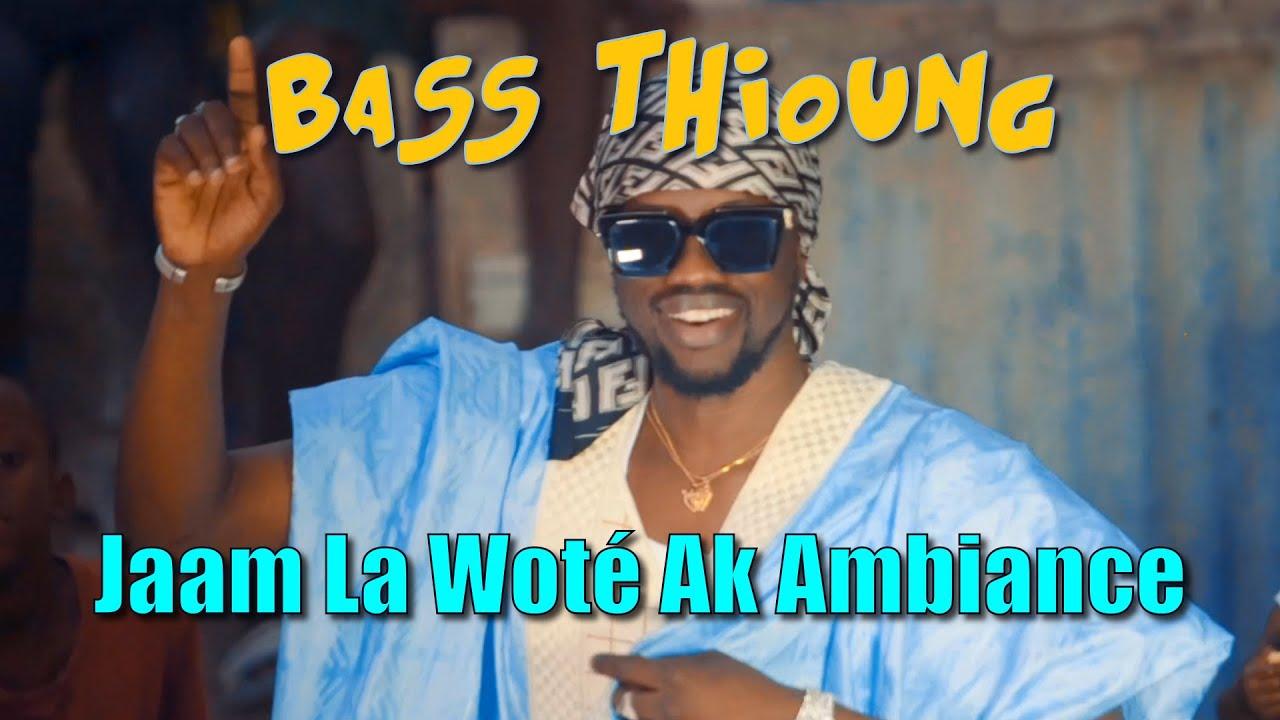 Download Bass Thioung - Jaam La Woté Ak Ambiance (Clip Officiel)